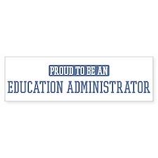 Proud to be a Education Admin Bumper Bumper Sticker