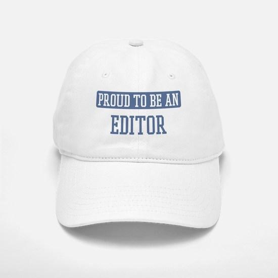 Proud to be a Editor Baseball Baseball Cap