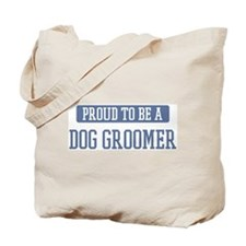 Proud to be a Dog Groomer Tote Bag