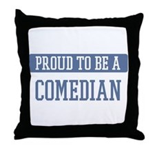 Proud to be a Comedian Throw Pillow