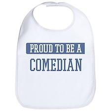 Proud to be a Comedian Bib