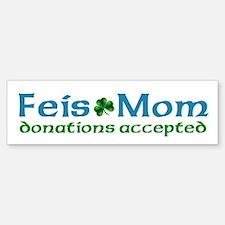 Feis Mom Bumper Bumper Bumper Sticker