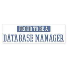 Proud to be a Database Manage Bumper Bumper Sticker