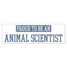 Proud to be a Animal Scientis Bumper Bumper Sticker