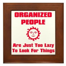 Organized People Are Just Too Framed Tile