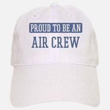 Proud to be a Air Crew Baseball Baseball Cap