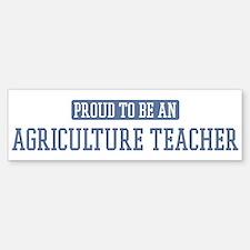 Proud to be a Agriculture Tea Bumper Bumper Bumper Sticker