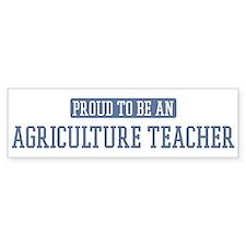 Proud to be a Agriculture Tea Bumper Bumper Sticker