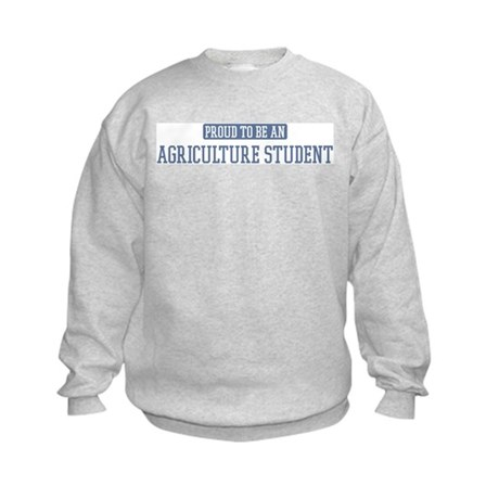 Proud to be a Agriculture Stu Kids Sweatshirt