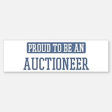 Proud to be a Auctioneer Bumper Bumper Bumper Sticker
