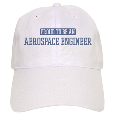 Proud to be a Aerospace Engin Cap