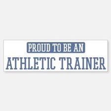 Proud to be a Athletic Traine Bumper Car Car Sticker