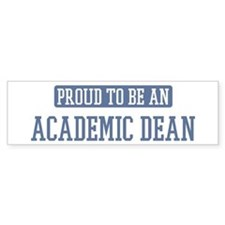 Proud to be a Academic Dean Bumper Bumper Sticker