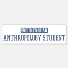 Proud to be a Anthropology St Bumper Car Car Sticker
