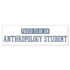 Proud to be a Anthropology St Bumper Car Sticker