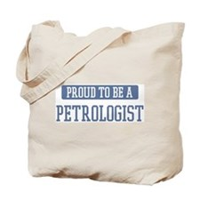 Proud to be a Petrologist Tote Bag