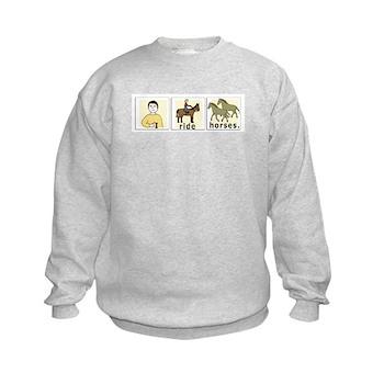 I Ride Horses Kids Sweatshirt
