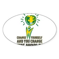 Change Yourself and You Chang Oval Decal