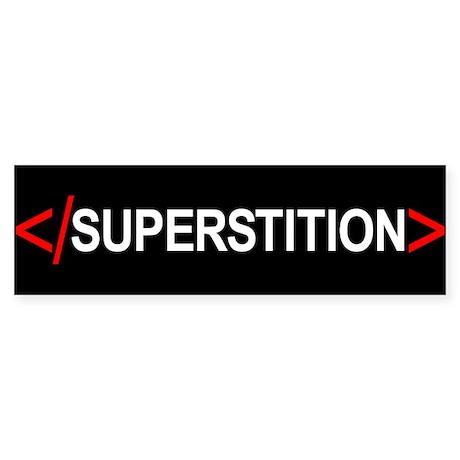 End Superstition Bumper Sticker