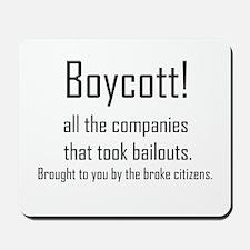 Boycott The Bailouts! Mousepad