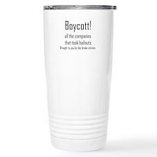 Boycott The Bailouts! Travel Mug