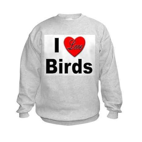 I Love Birds Kids Sweatshirt