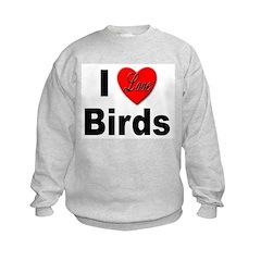 I Love Birds Sweatshirt
