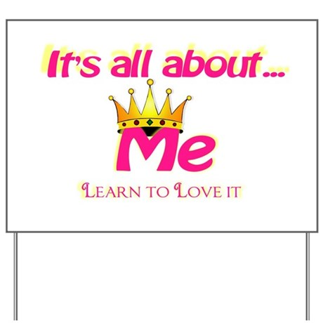 RK It's All About Me Yard Sign
