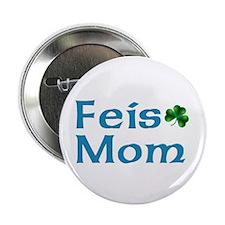 Feis Mom Button