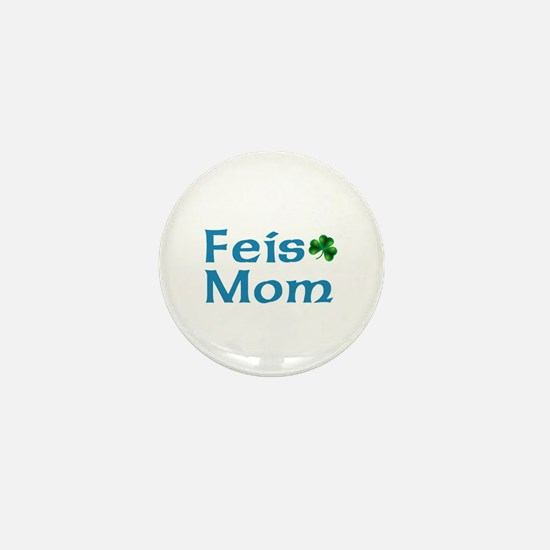 Feis Mom Mini Button