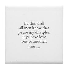 JOHN  13:35 Tile Coaster