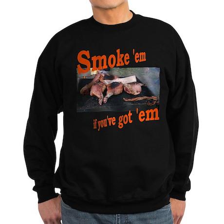 Smoke 'em Sweatshirt (dark)