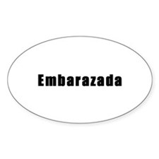 Embarazada (Pregnant in Spanish) Oval Decal