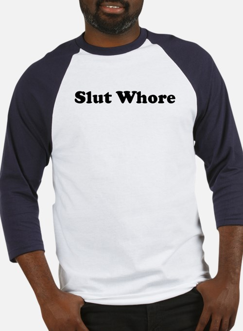Slut Whore Baseball Jersey