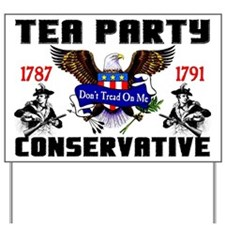 """""""Tea Party Conservative"""" Yard Sign"""
