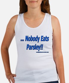 ...Nobody Eats Parsley!! Women's Tank Top