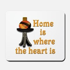 Home is where the heart is #2 Mousepad