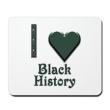 I Love Black History Mousepad