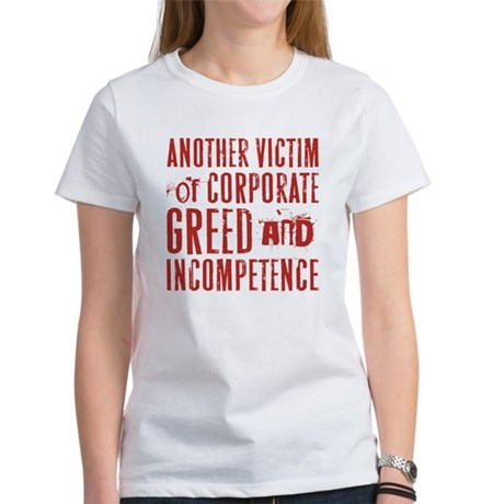 GREED & INCOMPETENCE Women's T-Shirt