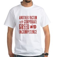 GREED & INCOMPETENCE Shirt