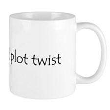 Unexpected Plot Twist Mug