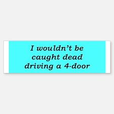 """""""No 4-Doors"""" Bumper Bumper Bumper Sticker"""