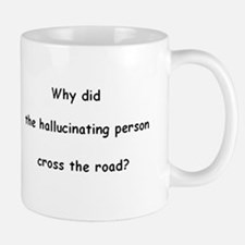 Why did the hallucinating person cross the road? M