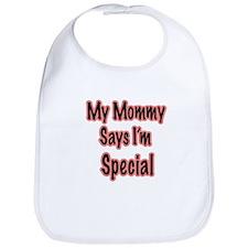 My Mommy Says I'm Special Bib