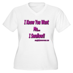 I Know You Want Me!! T-Shirt