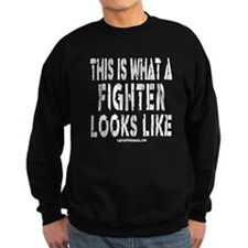 This is what a FIGHTER looks Sweatshirt