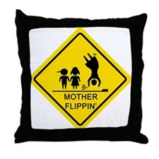 Mother Flippin' Yield Sign Throw Pillow