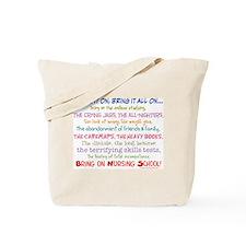 Bring on Nursing School! Tote Bag