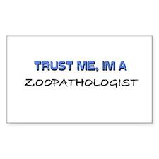 Trust Me I'm a Zoopathologist Rectangle Decal