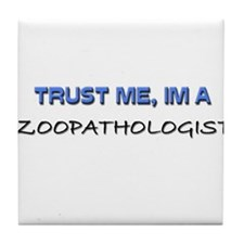 Trust Me I'm a Zoopathologist Tile Coaster